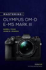 Mastering the Olympus OM-D E-M5 Mark III