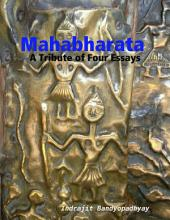 Mahabharata: A Tribute of Four Essays