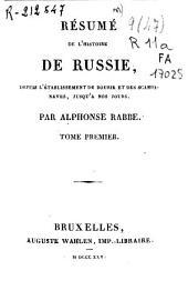 Résumé de l'histoire de Russie: depuis l'établissement de Rourik et de Scandinaves, jusqu'a nos jours, Volume1