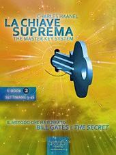 """La Chiave Suprema (ebook 3: settimane 17-24) : Il metodo che ha ispirato Bill Gates e """"The Secret"""""""
