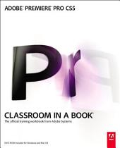 Adobe Premiere Pro CS5 Classroom in a Book