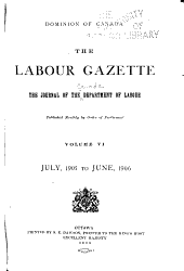 The Labour Gazette: The Journal of the Department of Labour [of Canada], Volume 6