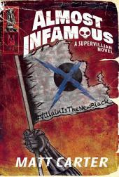 Almost Infamous: A Supervillain Novel