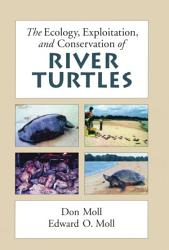 The Ecology Exploitation And Conservation Of River Turtles Book PDF