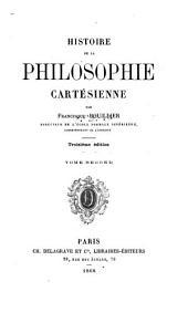 Histoire de la philosophie Cartésienne: Volume2