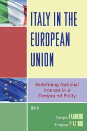 Italy in the European Union: Redefining National Interest in a Compound Polity