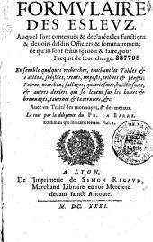 Formulaire des esleuz... Auec vn Traité des monnoyes, & des metaux Le tout par la diligence du Pr. La Barre...