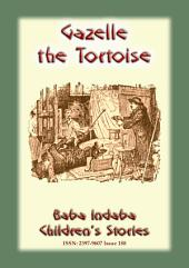 GAZELLE the TORTOISE - A true tale from Paris: Baba Indaba Children's Stories - Issue 188