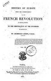 History of Europe from the Commencement of the French Revolution in 1789 to the Restauration of the Bourbons in 1815 Archibald Alison: Volume 9