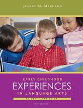 Early Childhood Experiences in Language Arts: Early Literacy: Edition 10