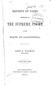 Reports of Cases Determined in the Supreme Court of the State of California: Volume 14