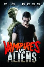 Vampires Vs Aliens: A Dark Alliance