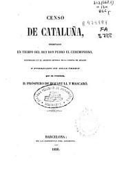 Censo de Cataluña: ordenado en tiempo del rey don Pedro el Ceremonioso : custodiado en el Archivo General de la Corona de Aragón