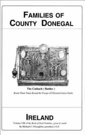 Families of Co. Donegal Ireland: From the Earliest Times to the 20th Century : Irish Family Surnames with Locations & Origins Including English, Scots, & Anglo Norman Settlers and Settlements