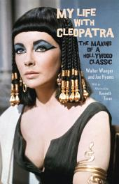 My Life with Cleopatra: The Making of a Hollywood Classic