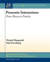 Proxemic Interactions: From Theory to Practice