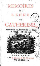 Mémoires du règne de Catherine, impératrice et souveraine de toute la Russie...