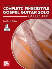 Complete Fingerstyle Gospel Guitar Solo Collection PDF