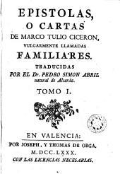 Epistolas o cartas de Marco Tulio Ciceron, vulgarmente llamadas familiares, 1