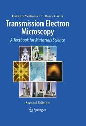 Transmission Electron Microscopy: A Textbook for Materials Science, Volume 2, Edition 2