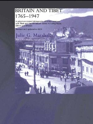 Britain and Tibet 1765 1947 PDF
