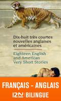 Bilingue fran  ais anglais   18 English and American Very Short Stories   18 tr  s courtes nouvelles anglaises et am  ricaines PDF