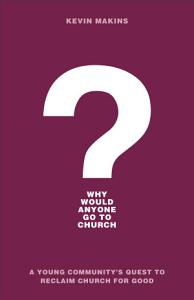 Why Would Anyone Go to Church  Book