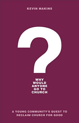 Why Would Anyone Go to Church