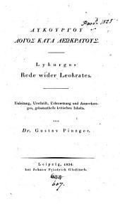 GLukoúrgou lógos@ katà Lewkrátous@. Einleitung, Urschrift, Uebers. und Anmerkungen von G. Pinzger