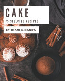 75 Selected Cake Recipes