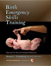 Birth Emergency Skills Training: Manual for Out of Hospital Midwives