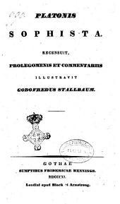 Platonis opera omnia recensuit Prolegomenis et commentariis instruxit Godofredus Stallbaum: Sophista, Volume 8