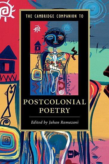 The Cambridge Companion to Postcolonial Poetry PDF