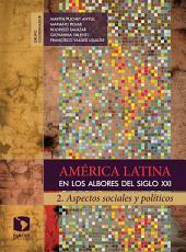 América Latina en los albores del siglo XXI. 2.: Aspectos sociales y políticos