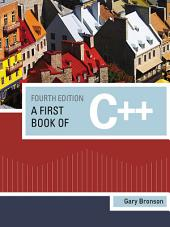 A First Book of C++: Edition 4