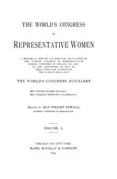 The World's Congress of Representative Women: Dedication. Announcement. List of illustrations. Preface. The Intrduction Preparations. Education. Literature and the dramatic art. Science and religion. Charity, philanthropy, and religion. Moral and social reform. The civil and political status of women.- v.2. Civil law and government. Industries and occupations. The solidarity of human interests. Education and literaure. Religion. Industrial, social, and moral reform. Orders, civil and political reform