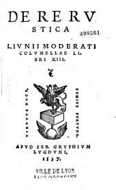 De re rustica L. Iunii Moderati Columellae libri XIII
