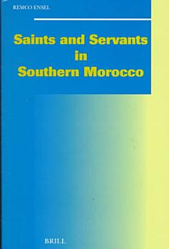 Saints and Servants in Southern Morocco PDF