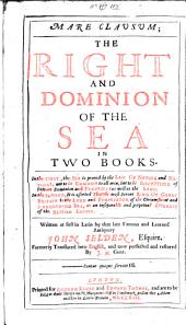 Mare Clausum: The Right and Dominion of the Sea in Two Books