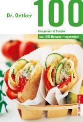 100 vegetarische Vorspeisen & Snacks: aus 1000 Rezepte vegetarisch