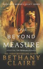 Love Beyond Measure  A Scottish Time Travel Romance  PDF