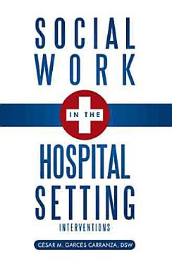 Social Work in the Hospital Setting PDF