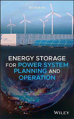 Energy Storage for Power System Planning and Operation