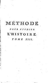 Méthode pour étudier l'hist, av. un catal. des princip. historiens: Volume13