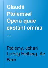 Claudii Ptolemaei Opera quae exstant omnia: Τόμος 1,Μέρος 2