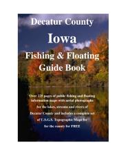 Decatur County Iowa Fishing & Floating Guide Book: Complete fishing and floating information for Decatur County Iowa