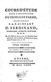 Cours d'étude pour l'instruction du Prince de Parme: aujourd'hui S.A.R. l'infant D. Ferdinand, duc de Parme, Plaisance, Guastalle, &c. &c. &c, Volume2