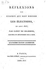 Reflexions sur l'esprit, qui doit diriger les elections en aout 1815. 4. ed. - Paris, Delaunay 1815