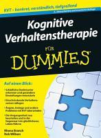 Kognitive Verhaltenstherapie f  r Dummies PDF