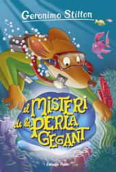 El misteri de la perla gegant: Geronimo Stilton 57